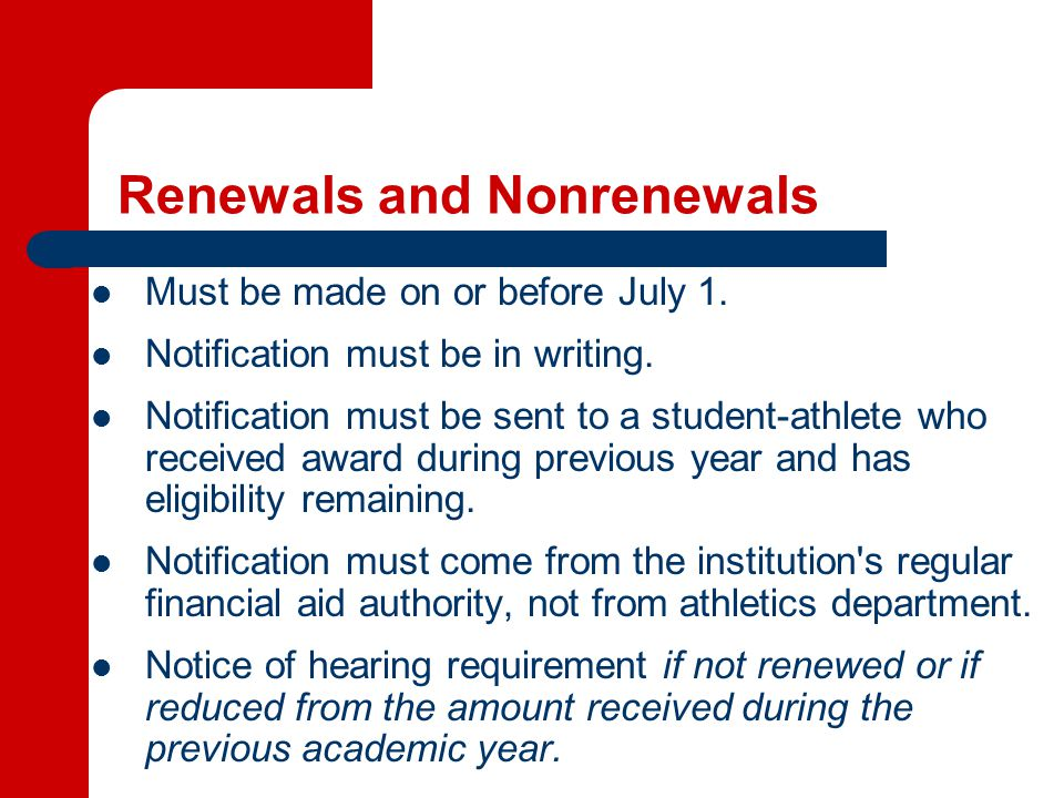 Renewals and Nonrenewals Must be made on or before July 1.