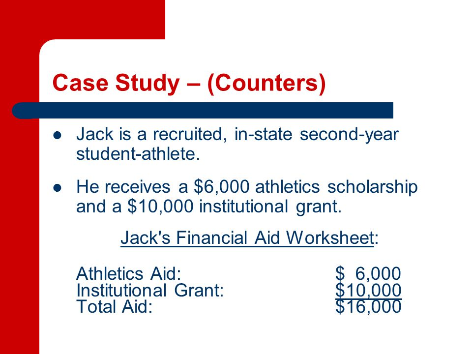 Case Study – (Counters) Jack is a recruited, in-state second-year student-athlete.