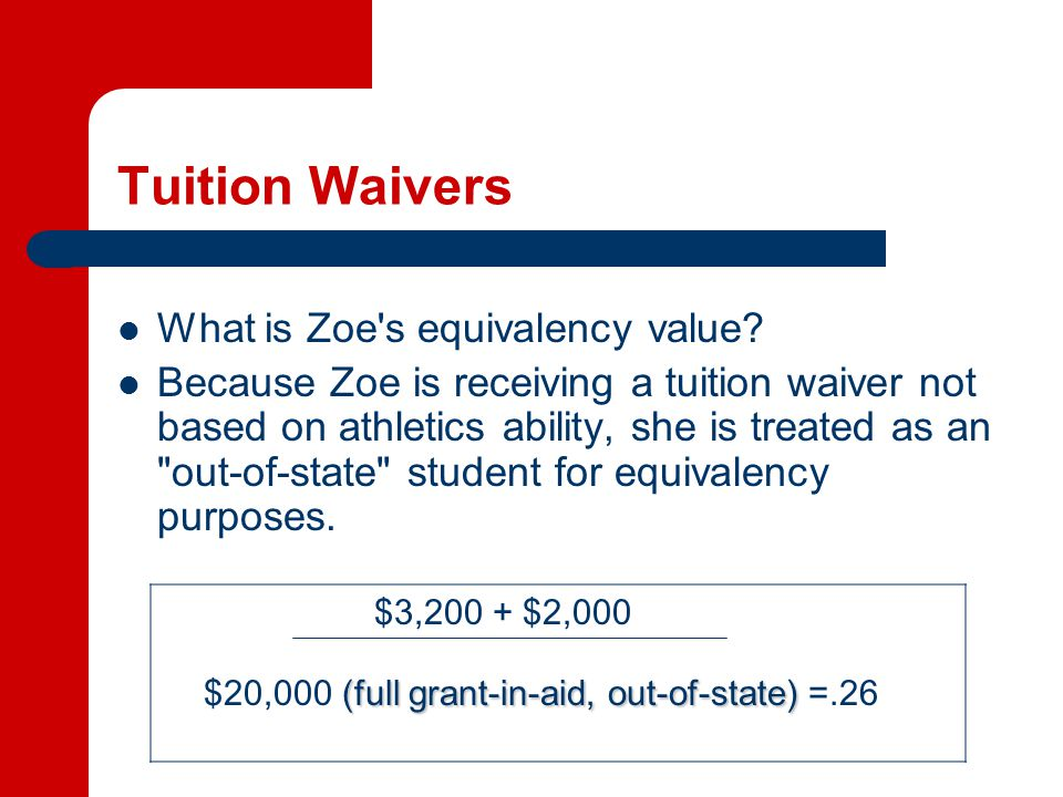 Tuition Waivers What is Zoe s equivalency value.