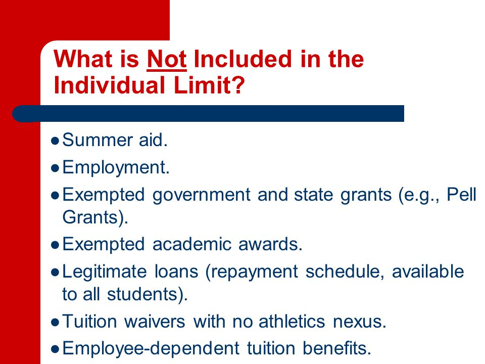 What is Not Included in the Individual Limit. ●Summer aid.
