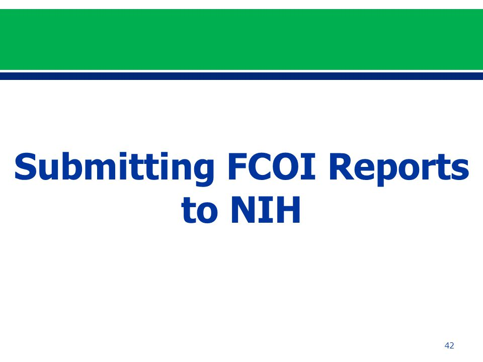 42 Submitting FCOI Reports to NIH