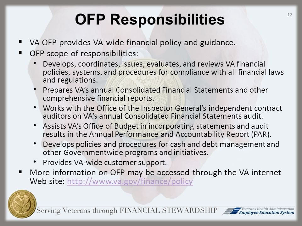 OFP Responsibilities  VA OFP provides VA-wide financial policy and guidance.