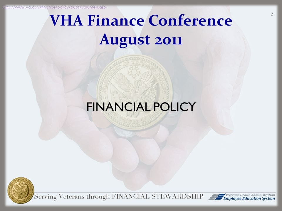 VHA Finance Conference August 2011 FINANCIAL POLICY   2