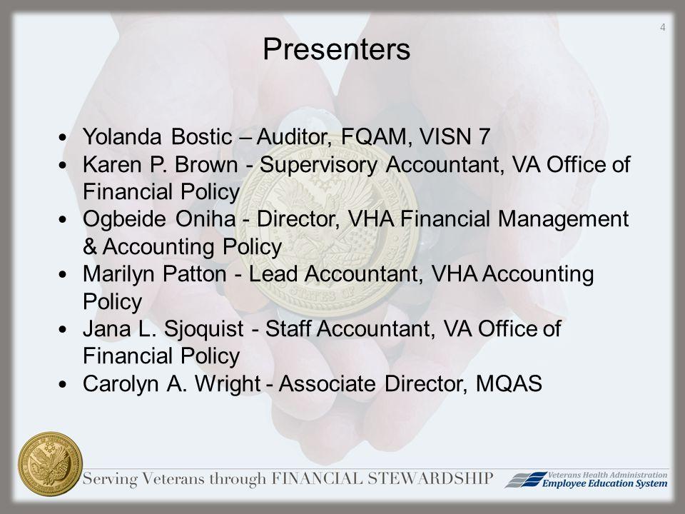 Presenters Yolanda Bostic – Auditor, FQAM, VISN 7 Karen P.