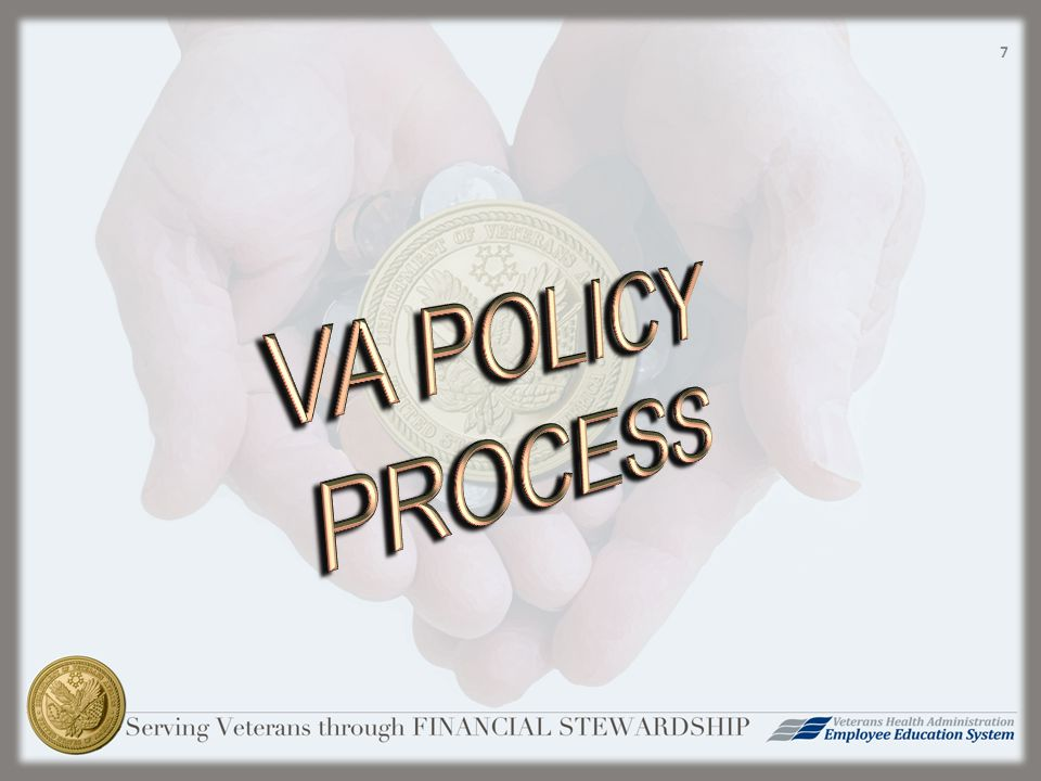 Policy/Regulatory Research Sources  Research the VA Policy Website for a published VA Policy.