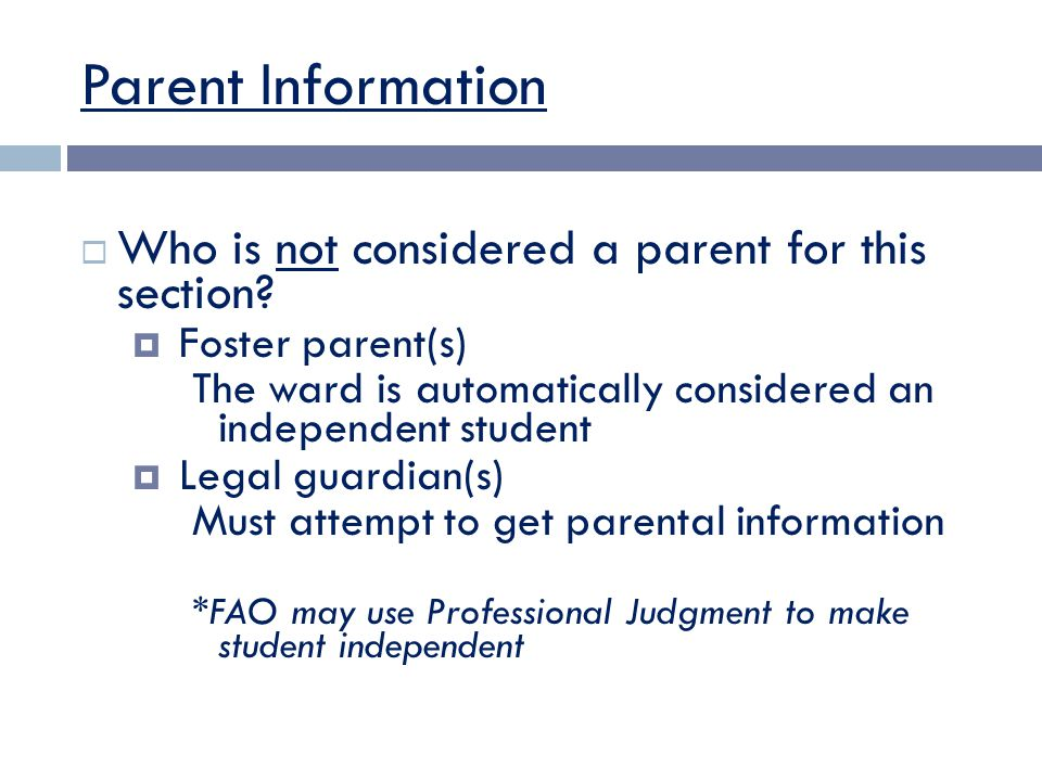 Parent Information  Who is not considered a parent for this section.