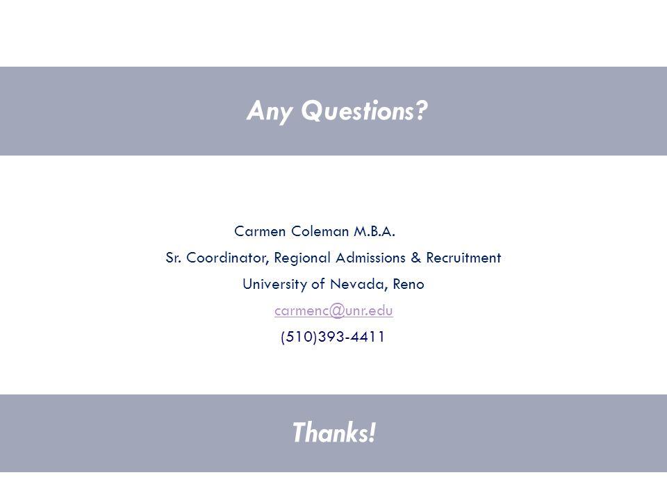 Thanks. Any Questions. Carmen Coleman M.B.A. Sr.