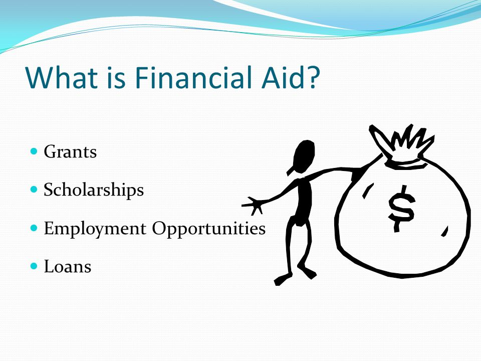Scholarship Considerations High school counselor is your best resource School need-based and non-need based programs Local businesses, civic organizations, and professional associations Parents' places of employment Web sites www.collegeboard.org www.fastweb.com