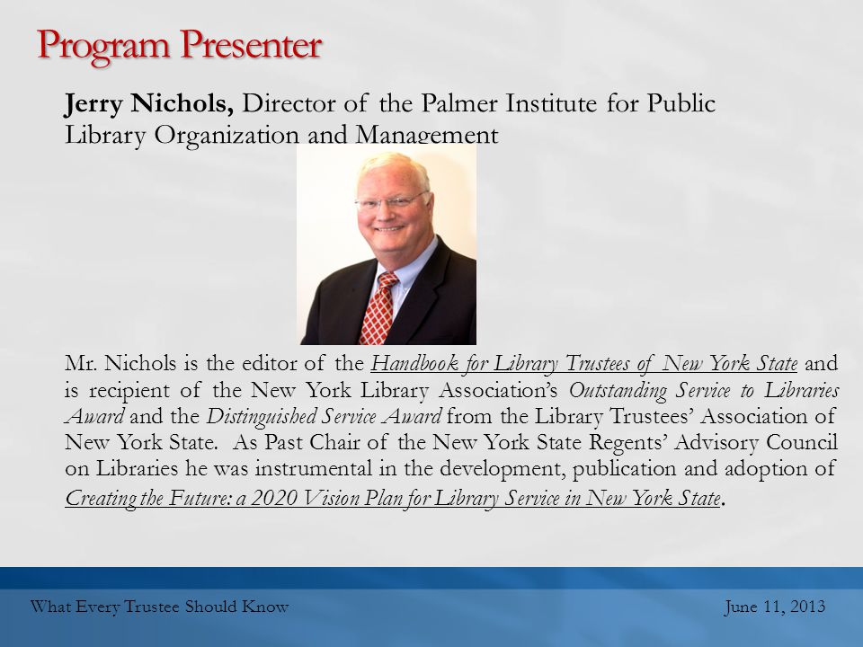 Program Presenter Jerry Nichols, Director of the Palmer Institute for Public Library Organization and Management Mr.