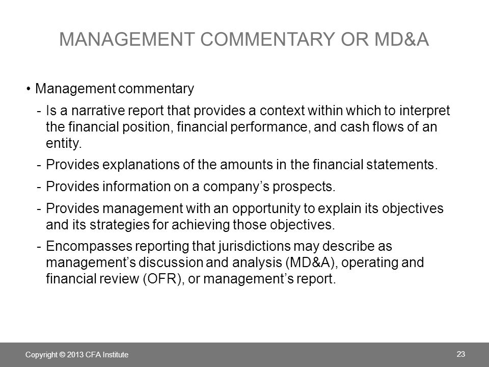 MANAGEMENT COMMENTARY OR MD&A Management commentary -Is a narrative report that provides a context within which to interpret the financial position, f