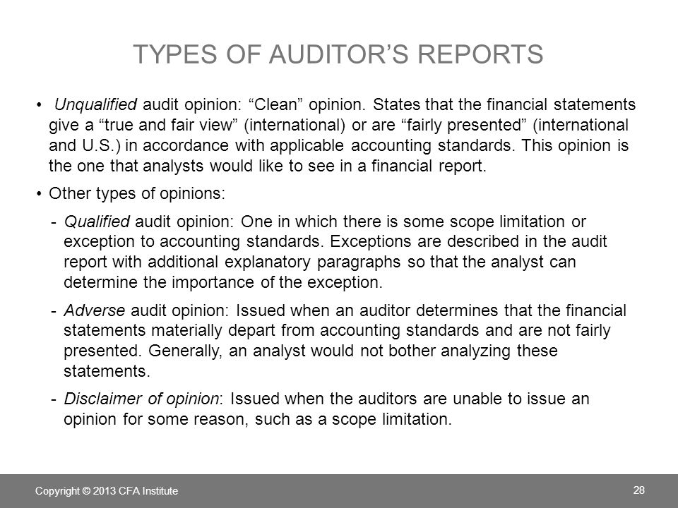 "TYPES OF AUDITOR'S REPORTS Unqualified audit opinion: ""Clean"" opinion. States that the financial statements give a ""true and fair view"" (international"