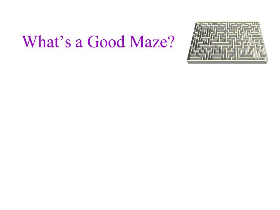 What's a Good Maze?