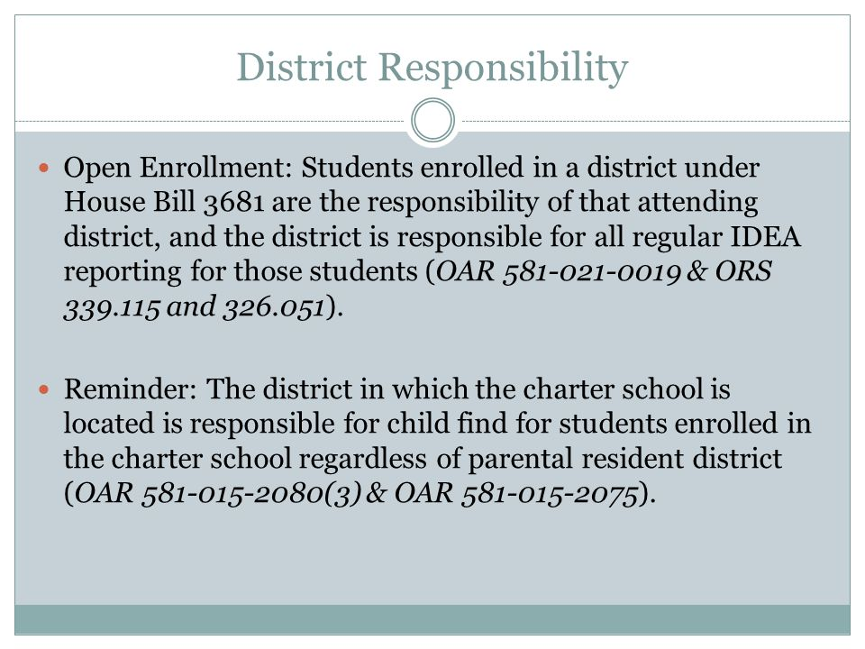 District Responsibility Open Enrollment: Students enrolled in a district under House Bill 3681 are the responsibility of that attending district, and