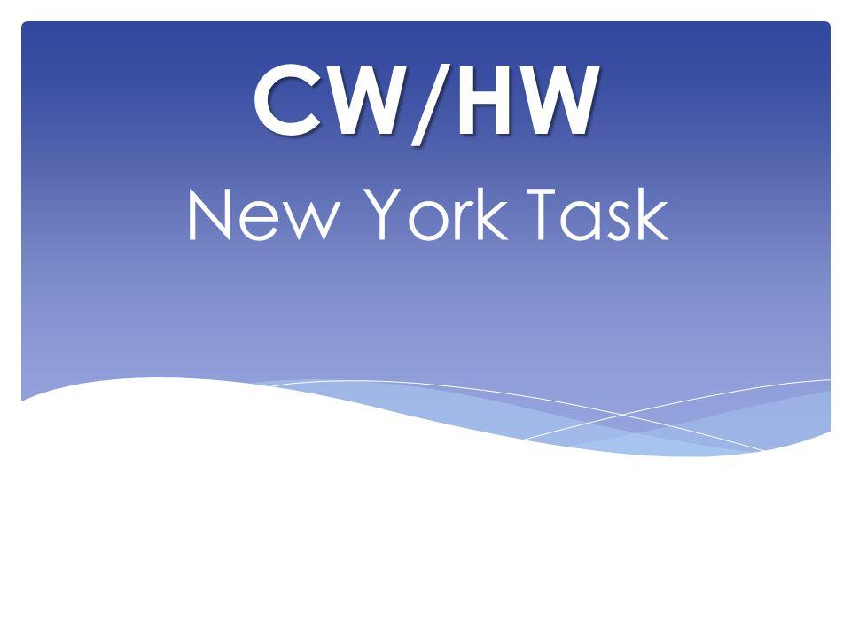 New York Task CW/HW