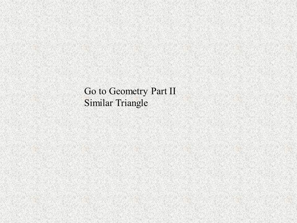 Go to Geometry Part II Similar Triangle