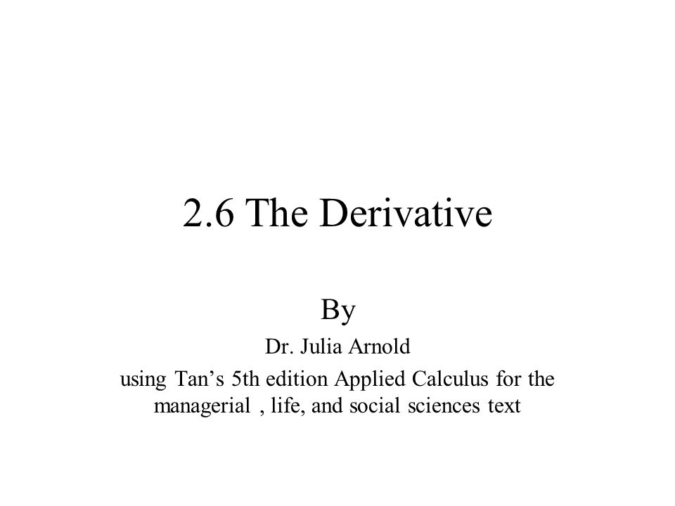 2.6 The Derivative By Dr.