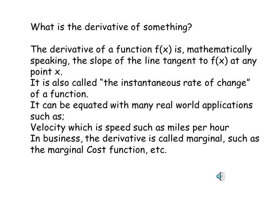 What is the derivative of something.