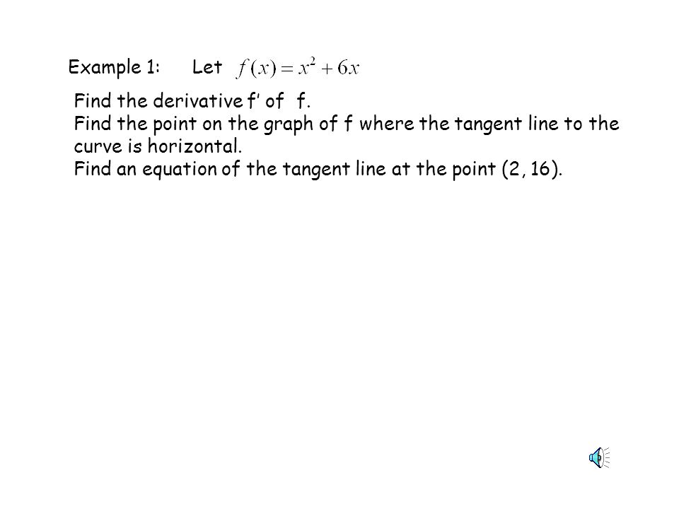 Example 1:Let Find the derivative f' of f.