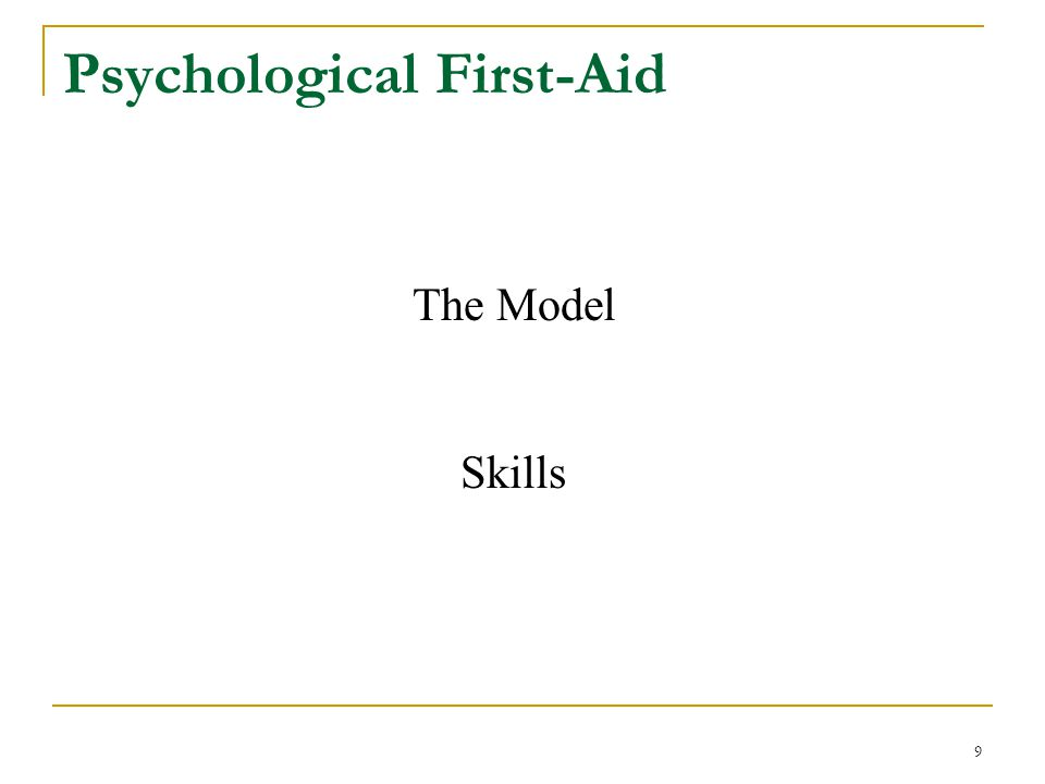 Psychological First-Aid The Model Skills 9