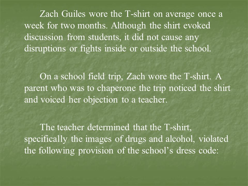 Zach Guiles wore the T-shirt on average once a week for two months. Although the shirt evoked discussion from students, it did not cause any disruptio