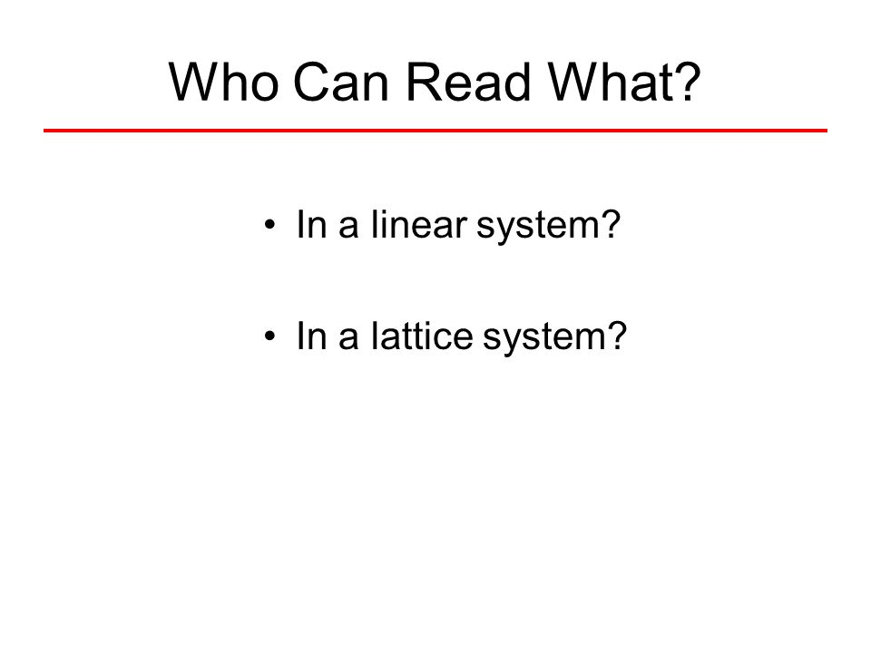 Who Can Read What? In a linear system? In a lattice system?