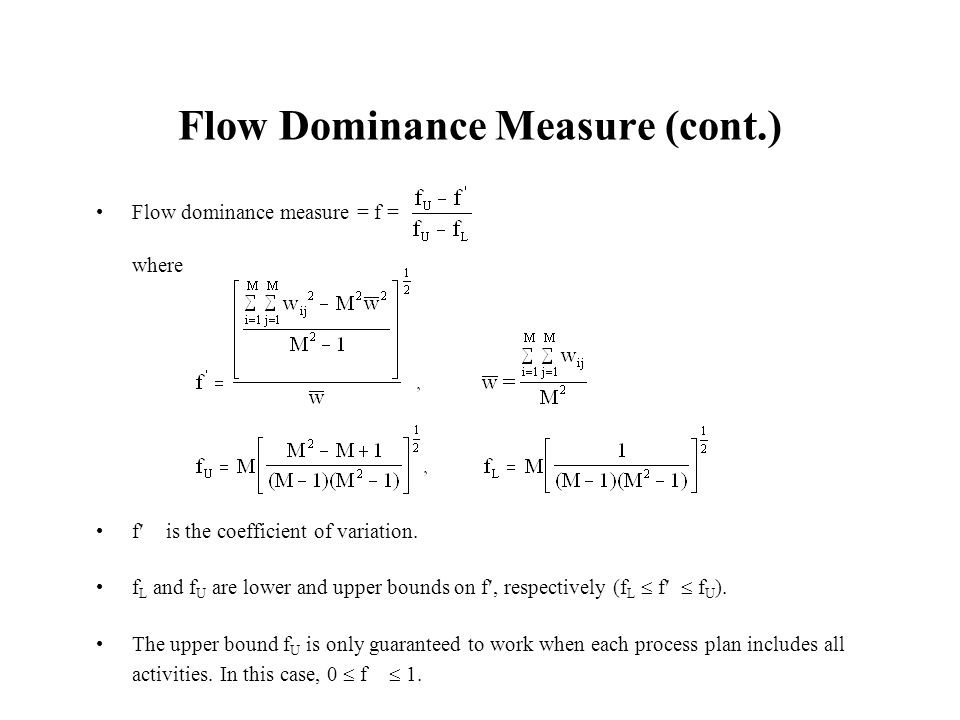 Flow Dominance Measure (cont.) Flow dominance measure = f = where f is the coefficient of variation. f L and f U are lower and upper bounds on f, resp