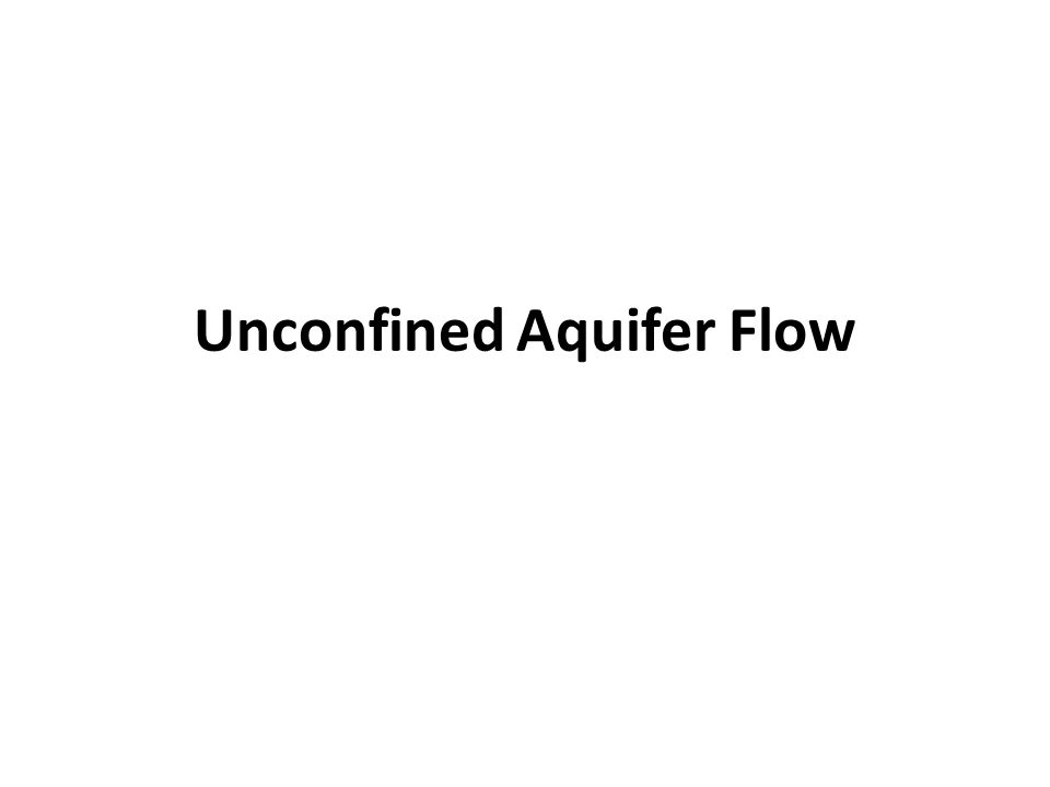 Unconfined Aquifer Flow