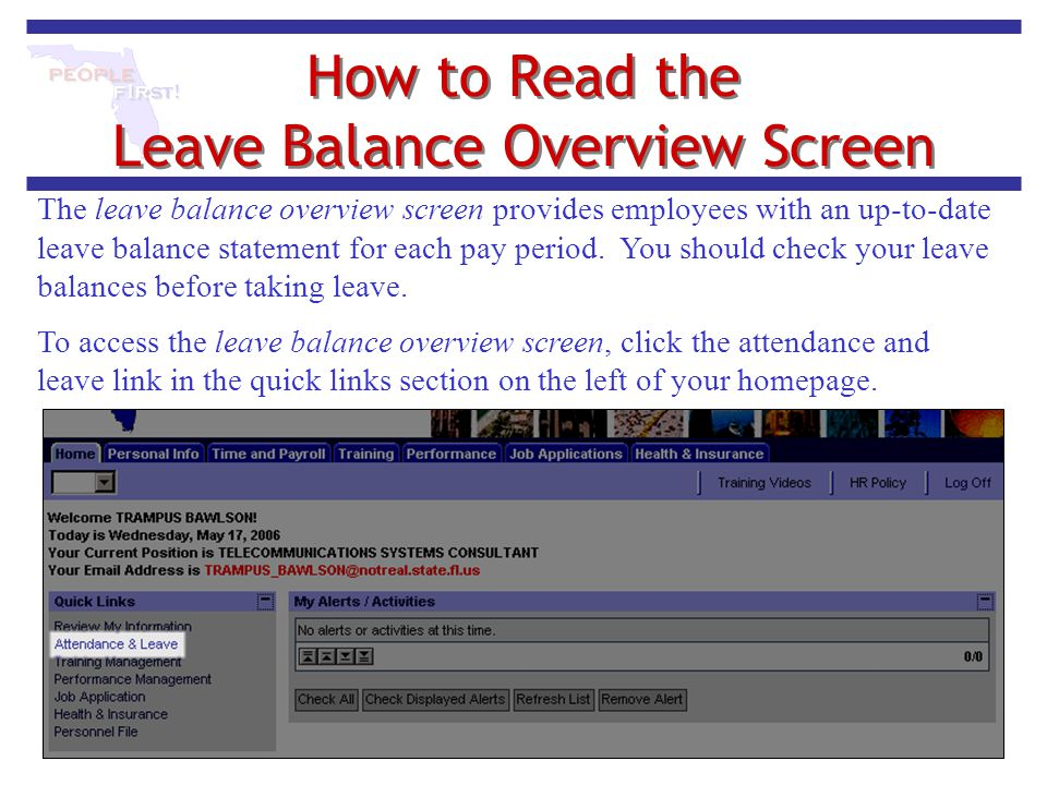 How to Read the Leave Balance Overview Screen The leave balance overview screen provides employees with an up-to-date leave balance statement for each