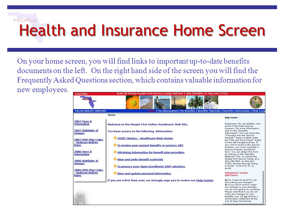 Health and Insurance Home Screen On your home screen, you will find links to important up-to-date benefits documents on the left. On the right hand si