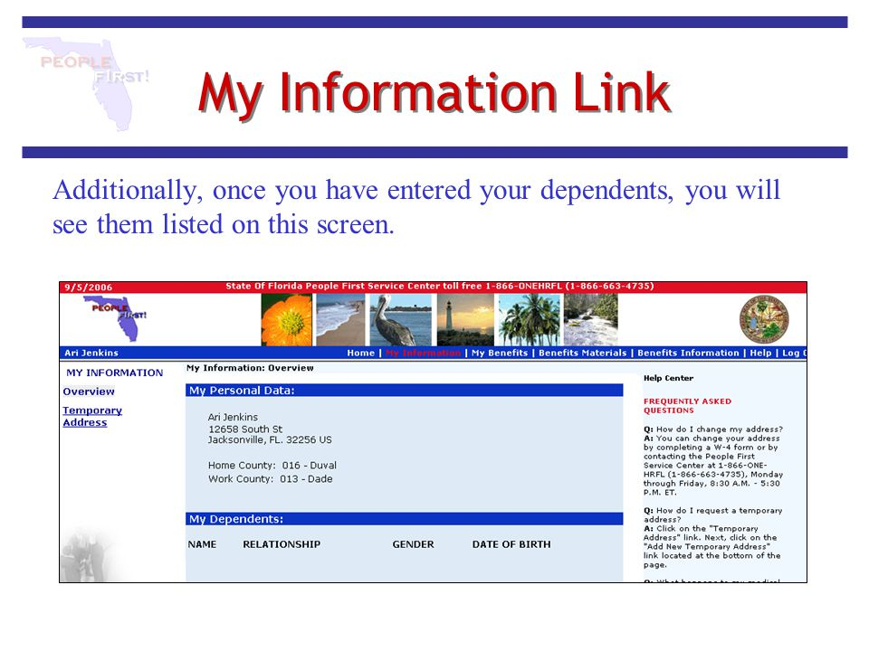 My Information Link Additionally, once you have entered your dependents, you will see them listed on this screen.