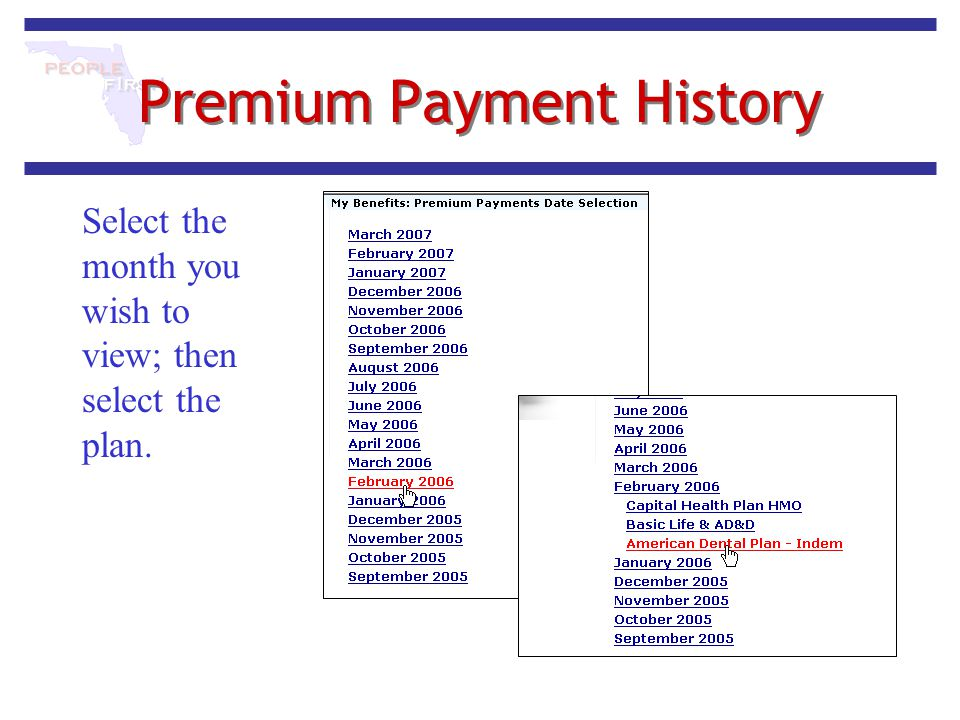Premium Payment History Select the month you wish to view; then select the plan.
