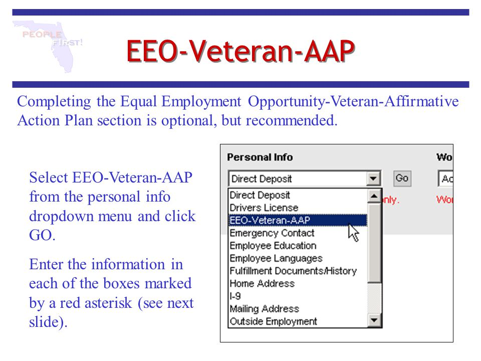 EEO-Veteran-AAP Select EEO-Veteran-AAP from the personal info dropdown menu and click GO. Enter the information in each of the boxes marked by a red a