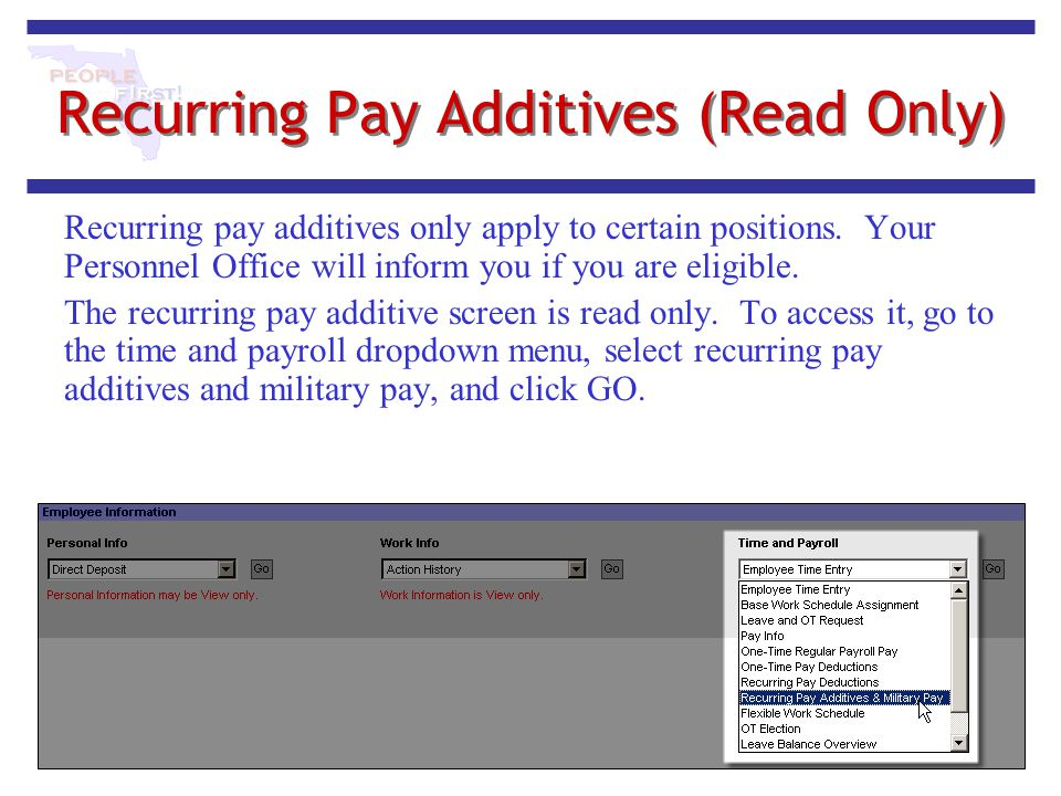 Recurring Pay Additives (Read Only) Recurring pay additives only apply to certain positions. Your Personnel Office will inform you if you are eligible