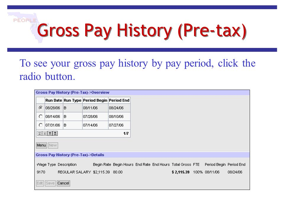 Gross Pay History (Pre-tax) To see your gross pay history by pay period, click the radio button.
