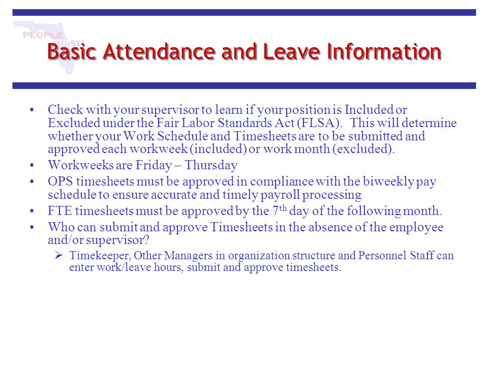 Basic Attendance and Leave Information Check with your supervisor to learn if your position is Included or Excluded under the Fair Labor Standards Act
