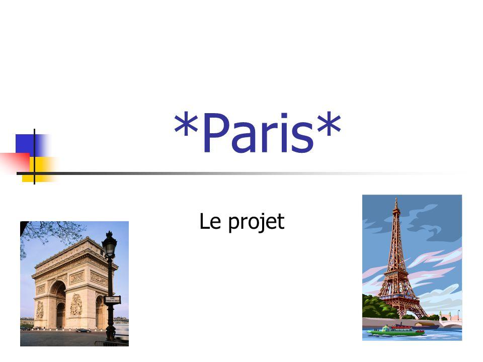 *Paris* Le projet