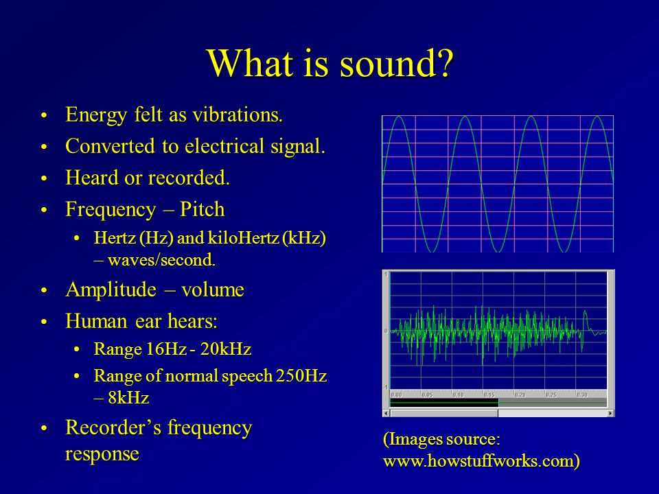 What is sound. Energy felt as vibrations. Energy felt as vibrations.