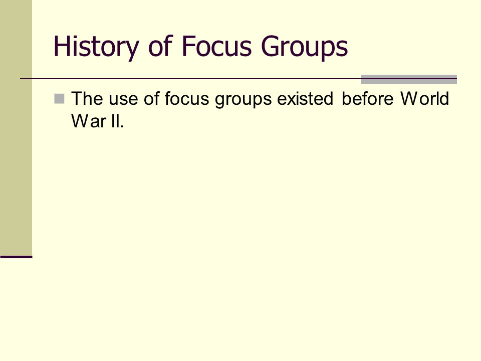 History of Focus Groups Sociologist Robert Merton, was introduced to the focus group in the years following World War II.