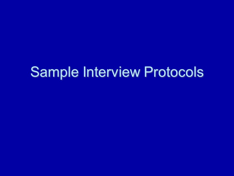 Sample Interview Protocols
