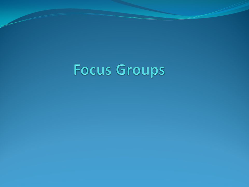 Focus Groups Are… Directed group discussions about topics of interest The group is usually not naturally- occurring Usually strangers recruited by the researcher Chosen non-randomly to fit a profile