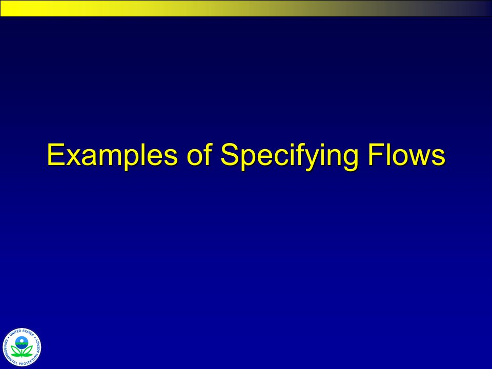 Examples of Specifying Flows