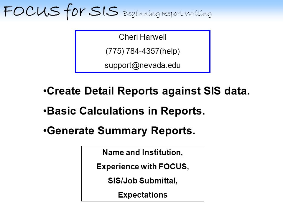 FOCUS for SIS Beginning Report Writing 3.B.