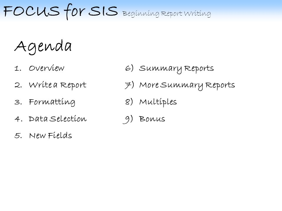 FOCUS for SIS Beginning Report Writing 3.C.Footing Center the footing at the bottom of the page.