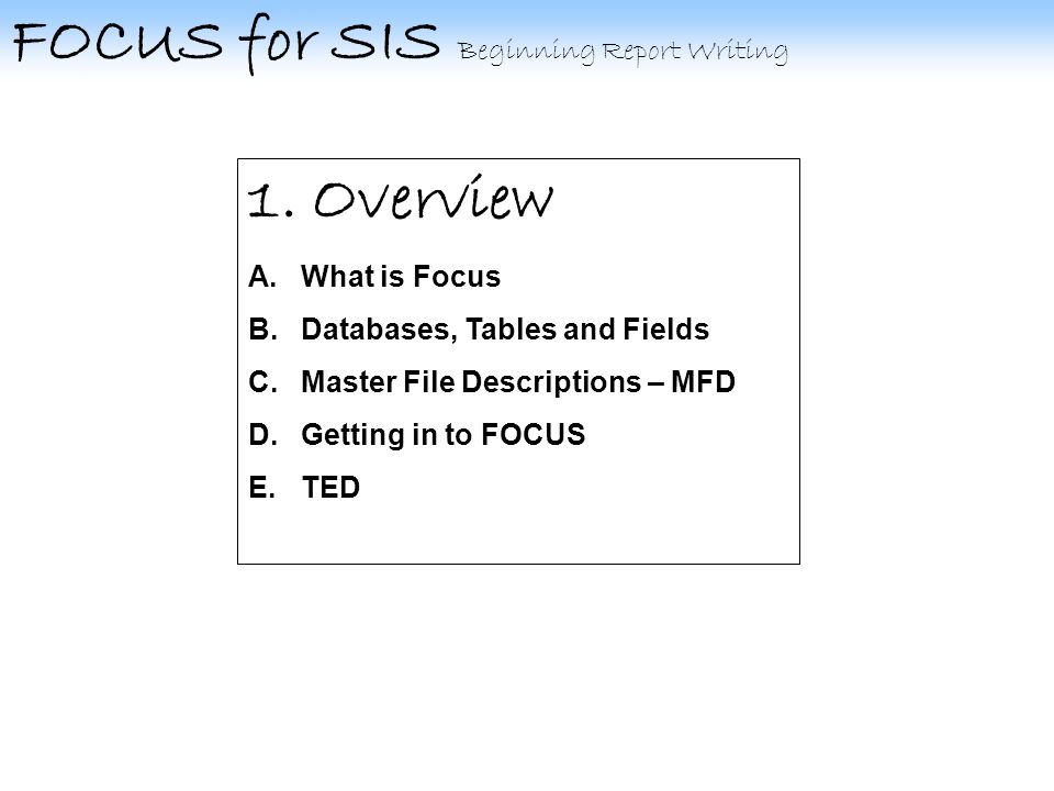 FOCUS for SIS Beginning Report Writing 5.C.