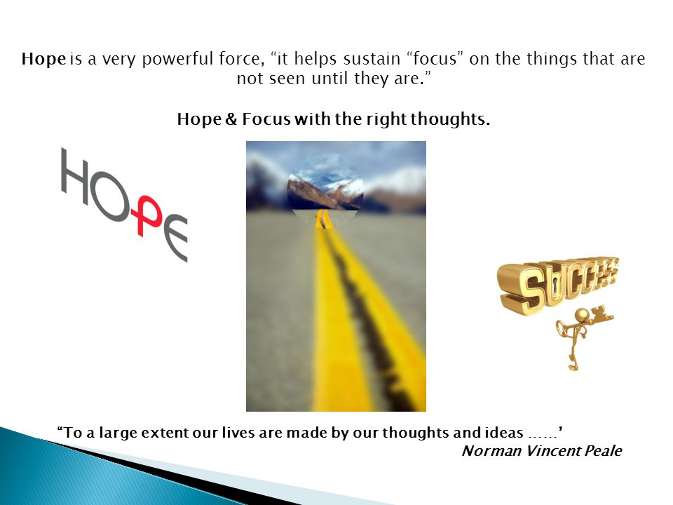 Hope is a very powerful force.