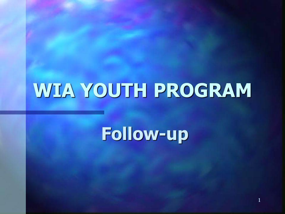 1 WIA YOUTH PROGRAM Follow-up