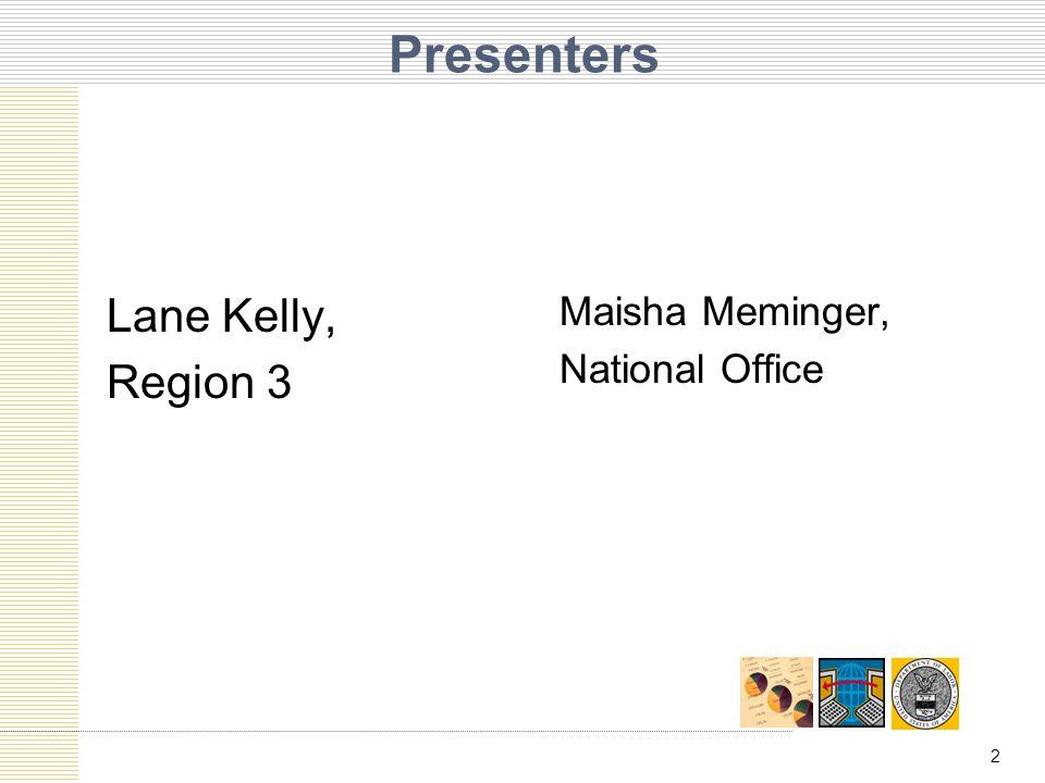 Presenters Lane Kelly, Region 3 Maisha Meminger, National Office 2