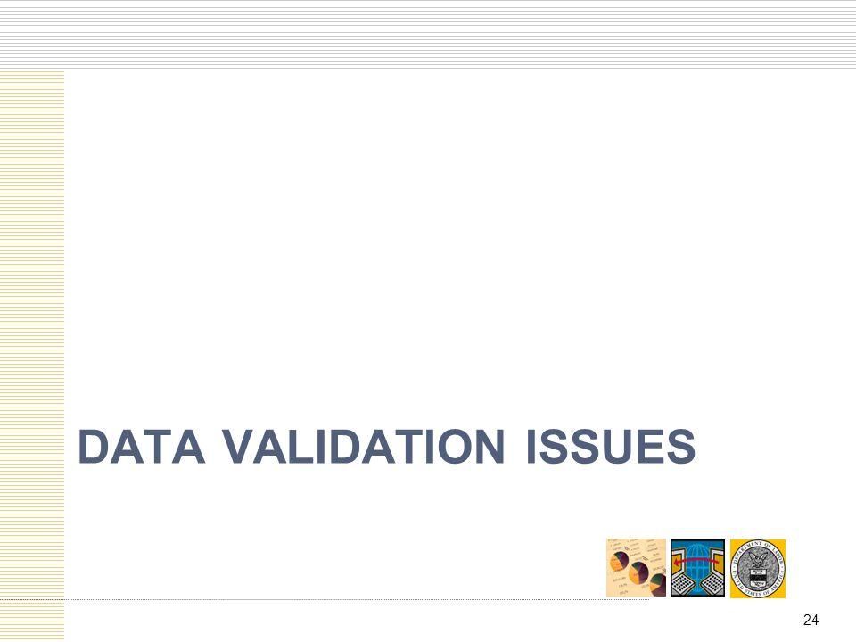 DATA VALIDATION ISSUES 24