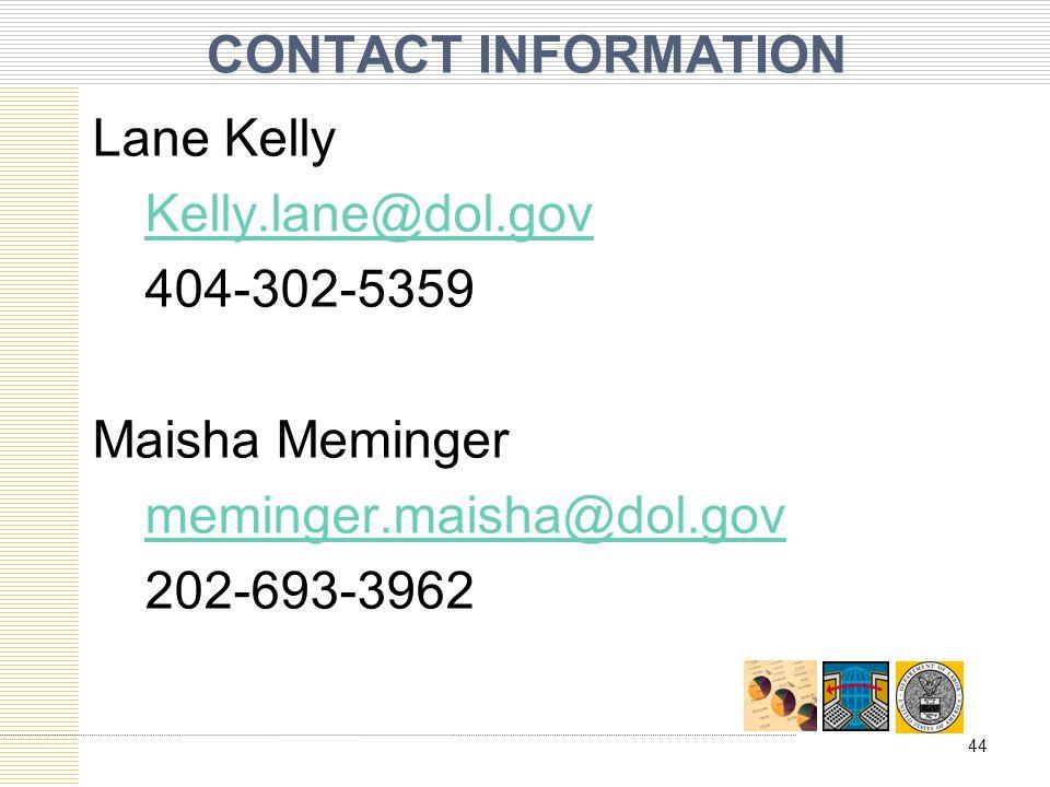 CONTACT INFORMATION Lane Kelly Kelly.lane@dol.gov 404-302-5359 Maisha Meminger meminger.maisha@dol.gov 202-693-3962 44