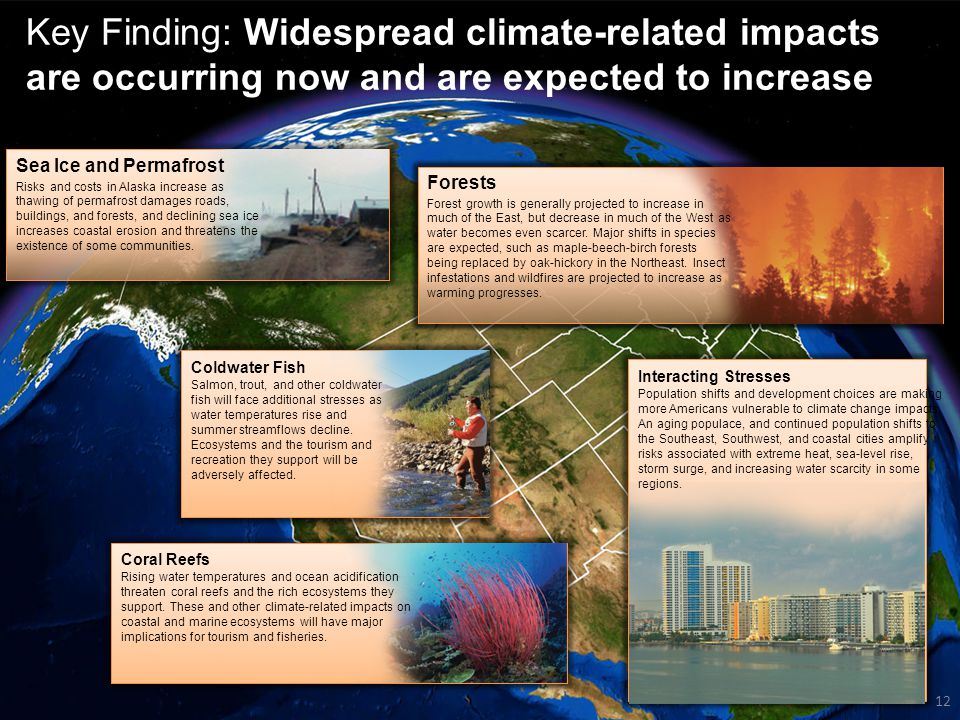 12 Global Climate Change Impacts in the United States 12 Key Finding: Widespread climate-related impacts are occurring now and are expected to increas